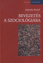 Bevezetés a szociológiába - Második javított és bővített kiadás - Andorka Rudolf