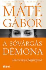 sóvárgás démona - Ismerd meg függőségedet - Dr.Máté Gábor