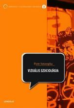 Vizuális szociológia - A fényképezés mint kutatási módszer